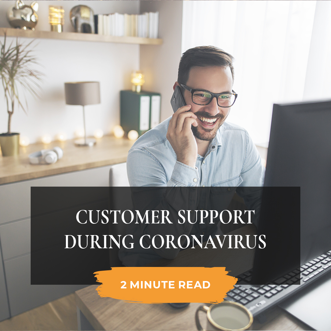 Customer support during coronavirus
