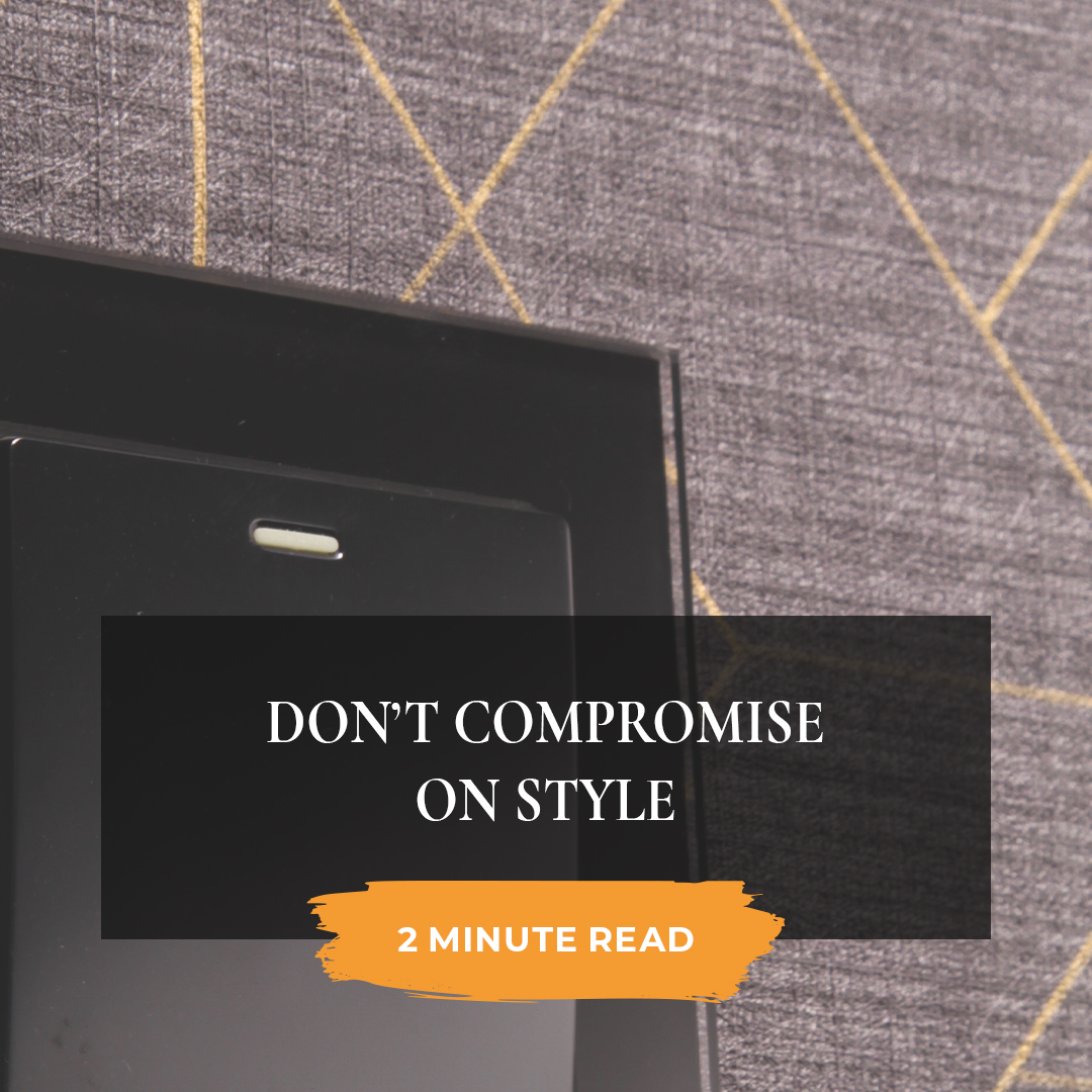 Don't compromise on style