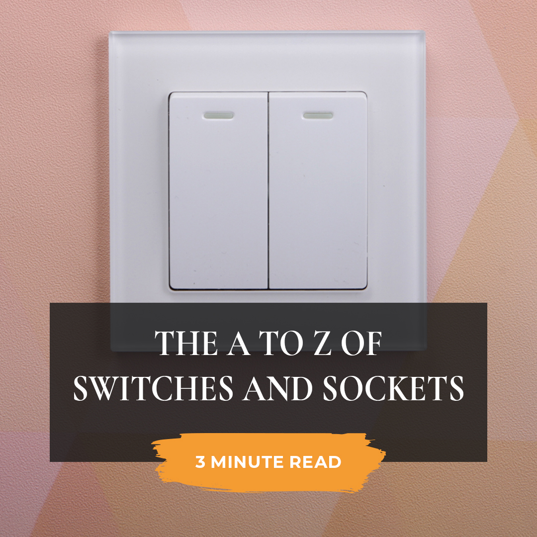 The A to Z of switches and sockets