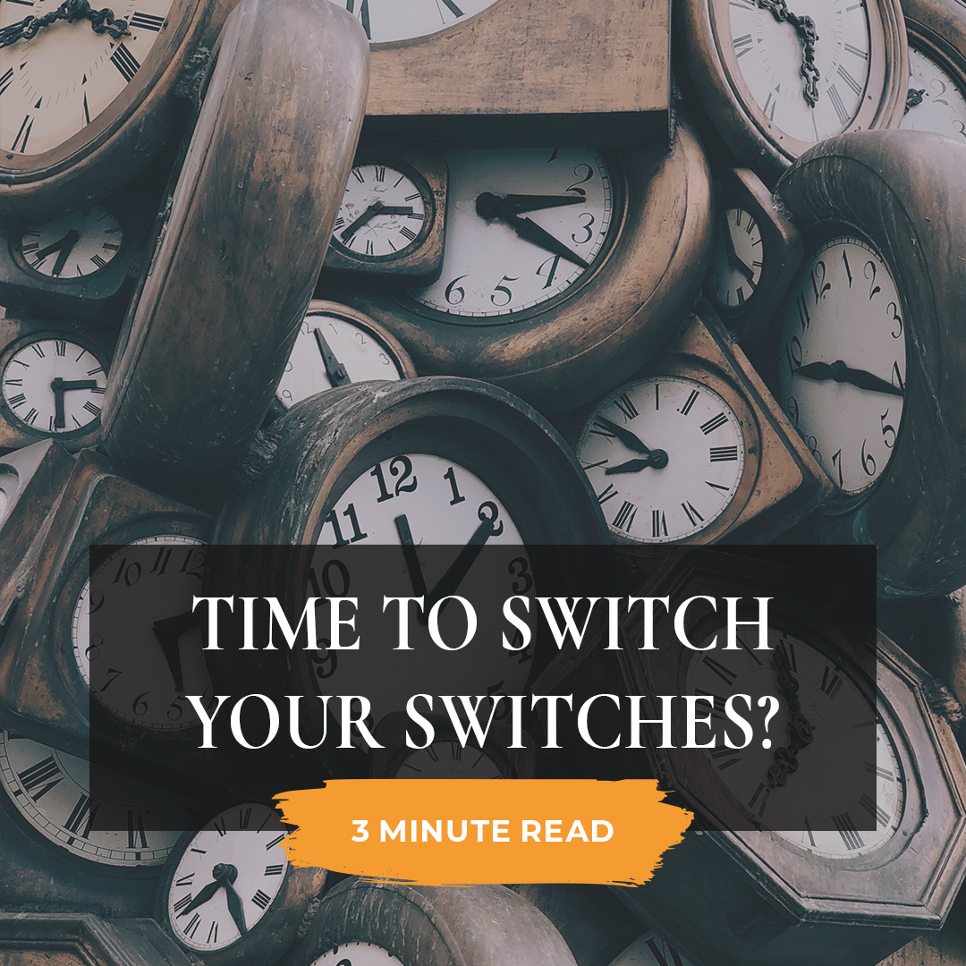 Time to switch your switches?