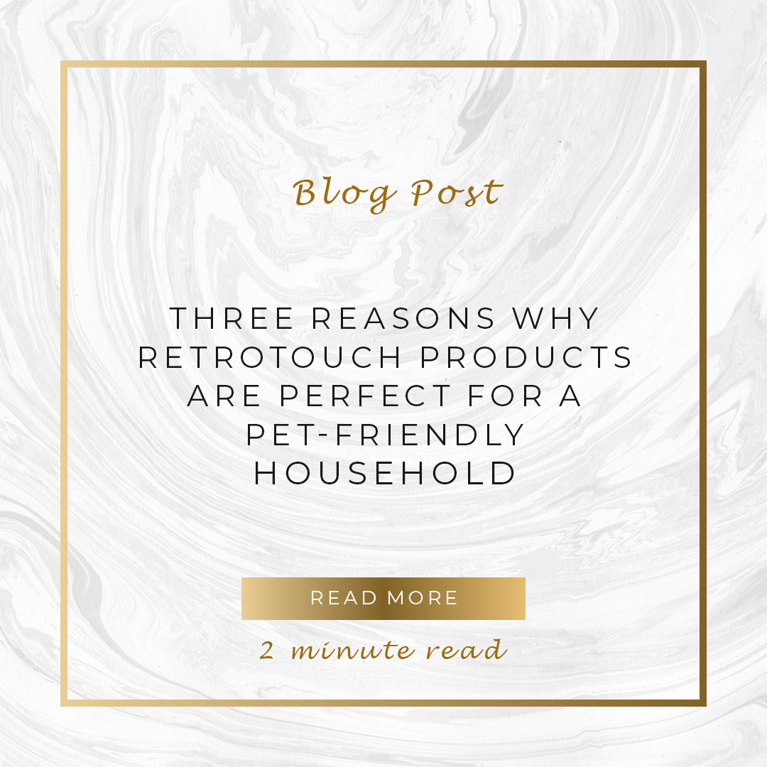 Three reasons why Retrotouch products are perfect for a pet-friendly household